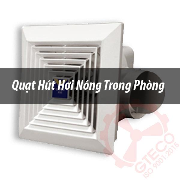 Quạt hút hơi nóng trong phòng – Chức năng, công dụng